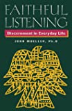 Faithful Listening: Discernment in Everyday Life