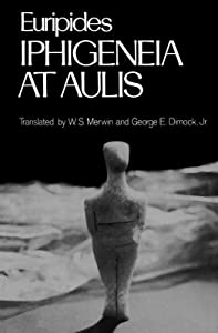 Iphigeneia at Aulis (Greek Tragedy in New Translations)