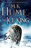 The Ice King (Twilight of the Celts Book III): A gripping adventure of courage and honour