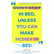 Don't Stay in Bed, Unless You Can Make Money in Bed: 100 Proven Passive Income Ideas To Make Money Online $5,000+ Per month with Your Online Business & ... Freedom (Online Business Idea Book 4)