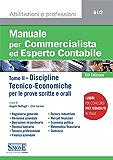 Manuale per Commercialista ed Esperto Contabile - Discipline tecnico-economiche: Tomo II - Discipline Tecnico-Economiche per le prove scritte e orali.