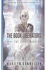 The Book Liberators: The Slave Warrior (Volume 2) Paperback