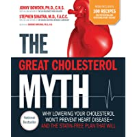 The Great Cholesterol Myth + 100 Recipes for Preventing and Reversing Heart Disease