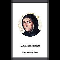 Aquinas Ethicus (English Edition)