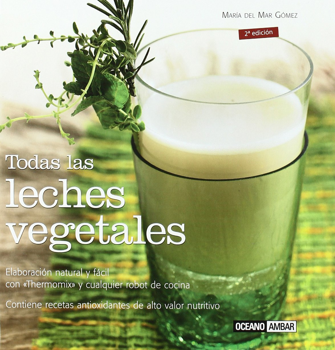 Todas las leches vegetales (Ilustrados) (Spanish Edition): Maria Del Mar Gomez: 9788475564678: Amazon.com: Books