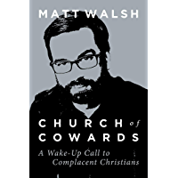 Church of Cowards: A Wake-Up Call to Complacent Christians