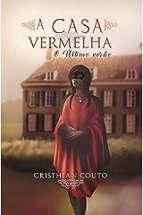 A Casa Vermelha: O Último Verão eBook Kindle