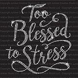 JCS Rhinestones Too Blessed to Stress Iron On Rhinestone Crystal T-Shirt Transfer