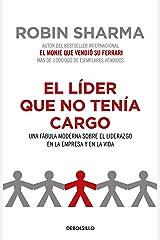 El líder que no tenía cargo: Una fábula moderna sobre el liderazgo en la empresa y en la vida / The Leader Who Had No Title (Spanish Edition) Paperback