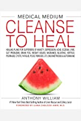 Medical Medium Cleanse to Heal: Healing Plans for Sufferers of Anxiety, Depression, Acne, Eczema, Lyme, Gut Problems, Brain Fog, Weight Issues, Migraines, Bloating, Vertigo, Psoriasis, Cys Hardcover