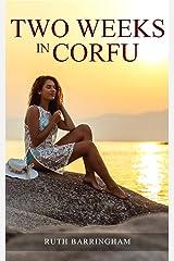 Two Weeks In Corfu Kindle Edition