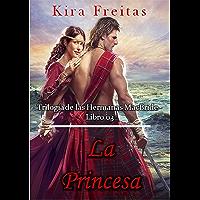 La Princesa (Trilogía de las Hermanas MacBride nº 3) (Spanish Edition)