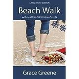 Beach Walk (Large Print): An Emerald Isle, NC Christmas Novella (Grace Greene's Large Print Books)
