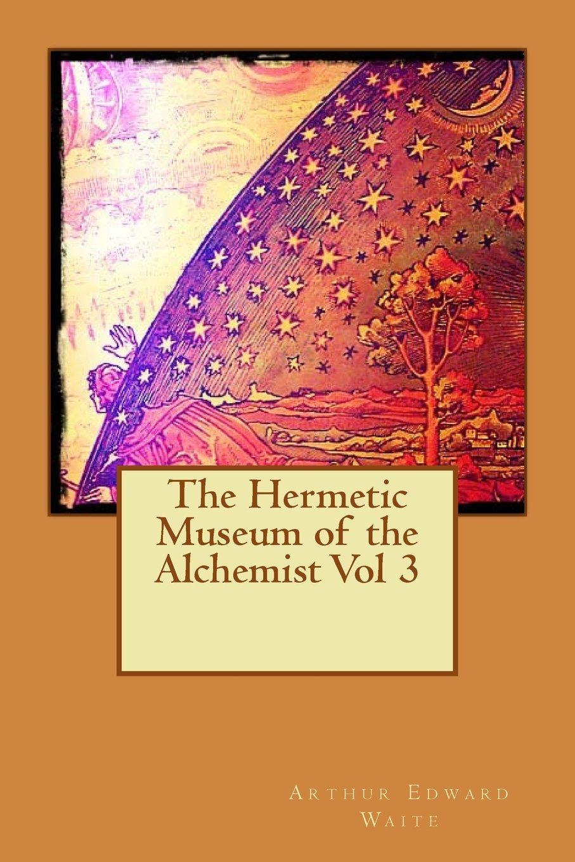 The Hermetic Museum of the Alchemist Vol 3 pdf epub