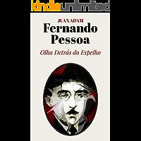 Fernando Pessoa: Olha Detrás do Espelho