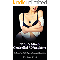 *D*ad's Mind-Controlled *D*aughters-Hottest Dirty Explicit Sex Tales (Book 11) (Series of Taboo sex stories)