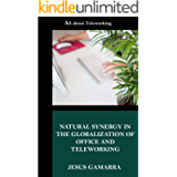 NATURAL SYNERGY IN THE GLOBALIZATION OF OFFICE AND TELEWORKING