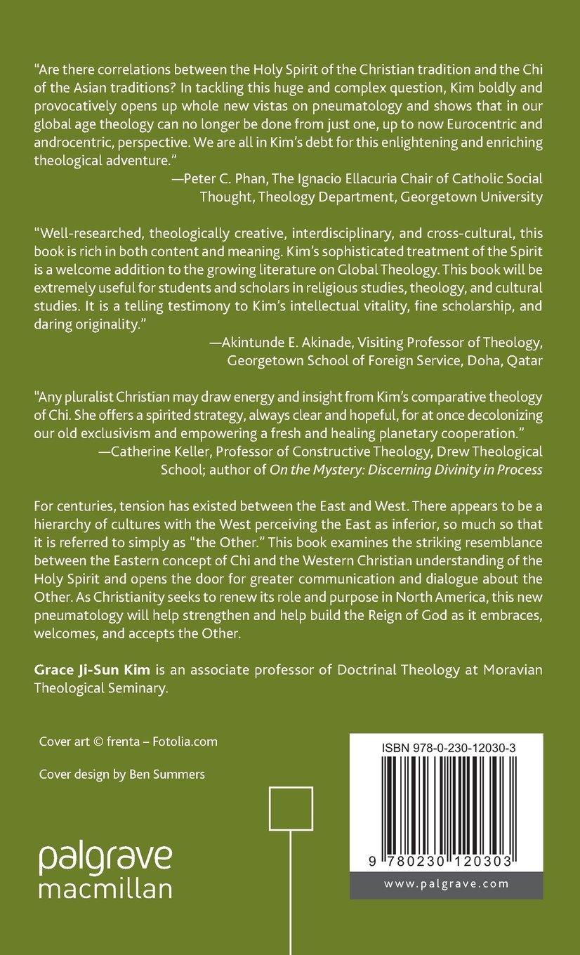 The Holy Spirit, Chi, and the Other: A Model of Global and Intercultural  Pneumatology: Grace Ji-Sun Kim: 9780230120303: Amazon.com: Books
