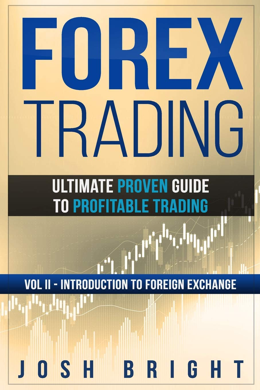 Amazon com: Forex Trading: Ultimate Proven Guide to Profitable