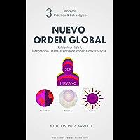 NUEVO ORDEN GLOBAL: Multiculturalidad, Integración, Transferencia de Poder, Convergencia (EL Libro de los 101 Títulos nº…
