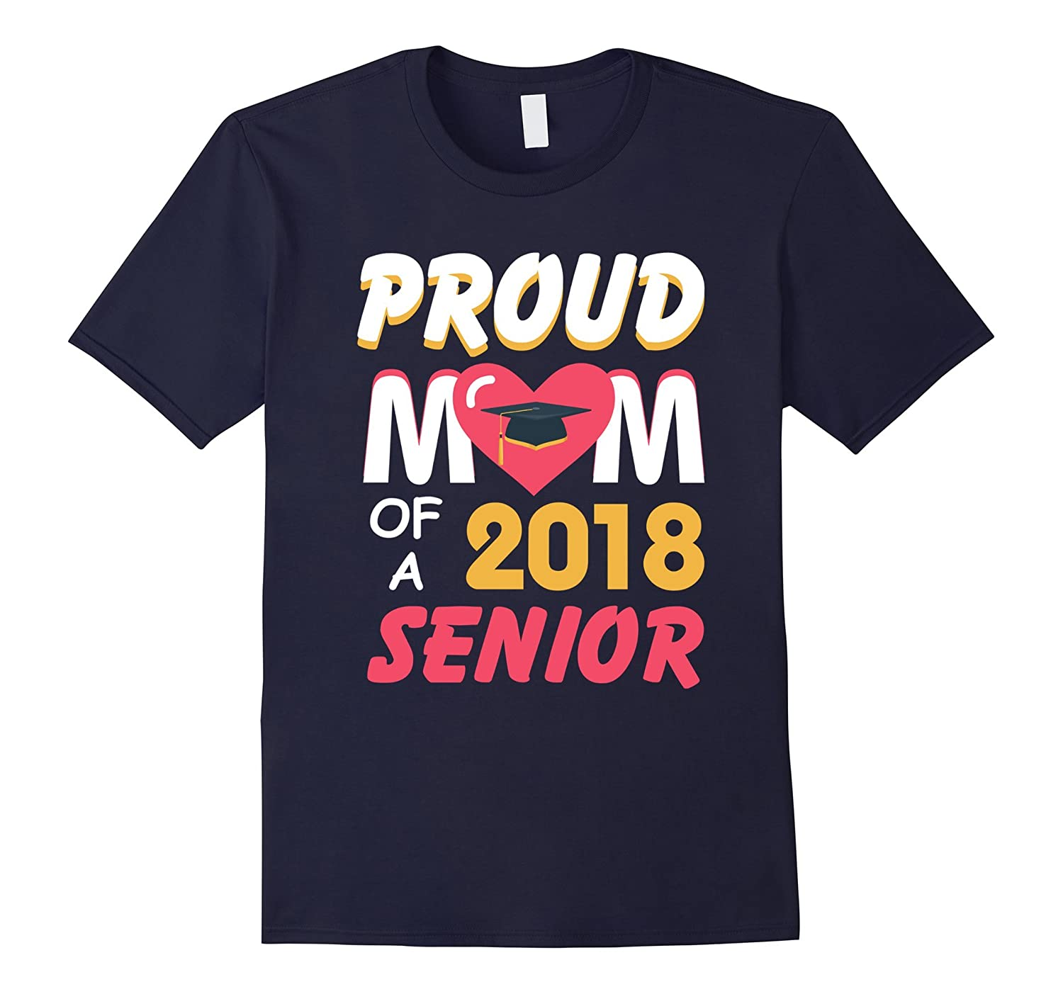 Proud Mom of a 2018 Senior Shirt-PL