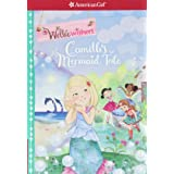 Camille's Mermaid Tale (American Girl: Wellie Wishers)