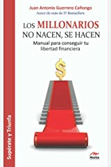Los millonarios no nacen, se hacen: Manual para conseguir tu libertad financiera (Spanish Edition) Kindle Edition