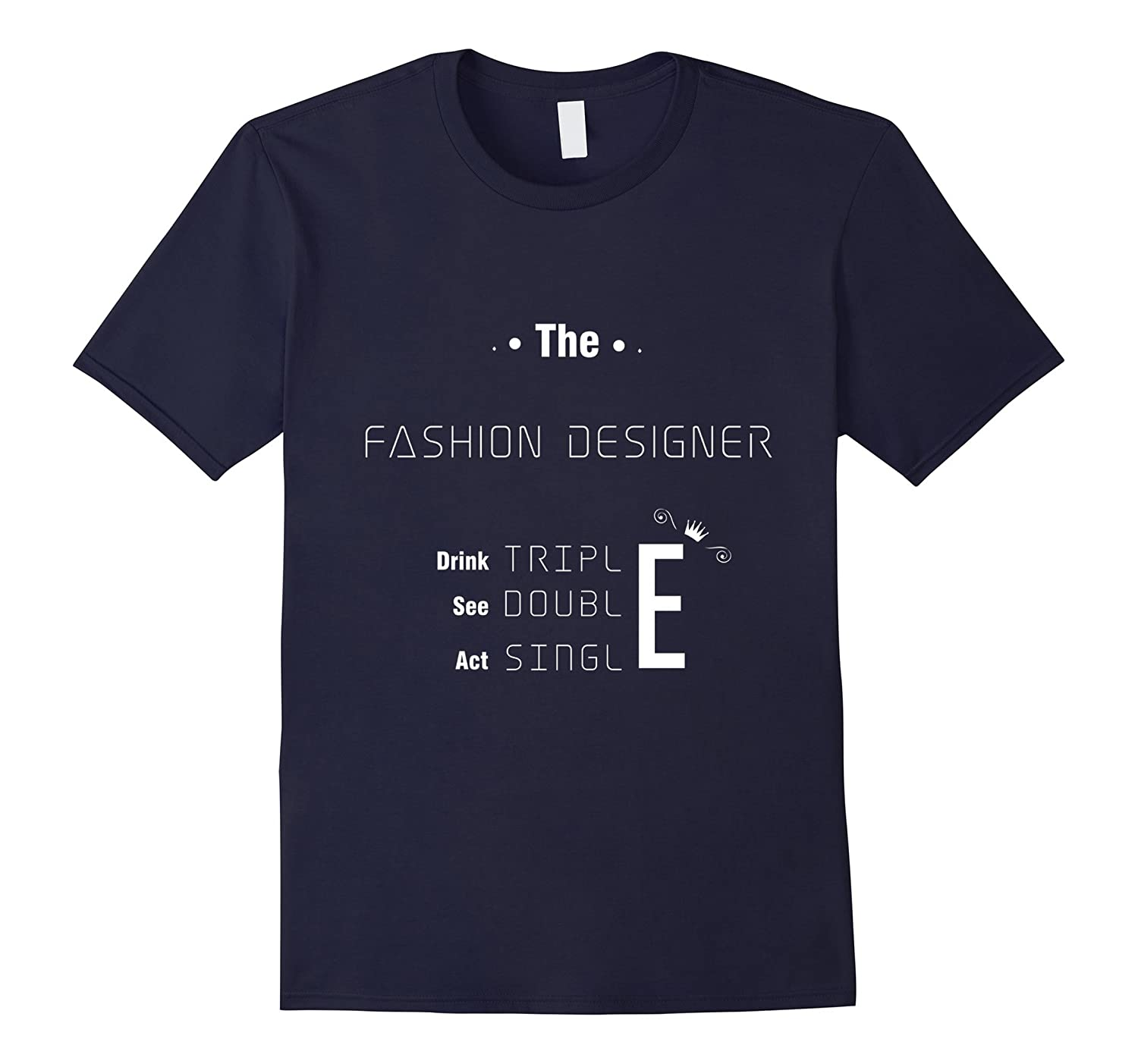 The fashion designer Tshirt funny job in life-PL