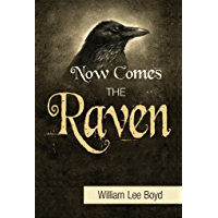 Now Comes the Raven (English Edition)