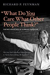 """""""What Do You Care What Other People Think?"""": Further Adventures of a Curious Character Paperback"""