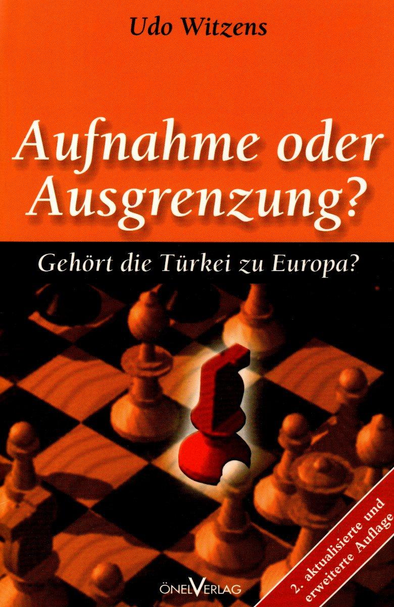 Aufnahme oder Ausgrenzung?: Gehört die Türkei zu Europa?