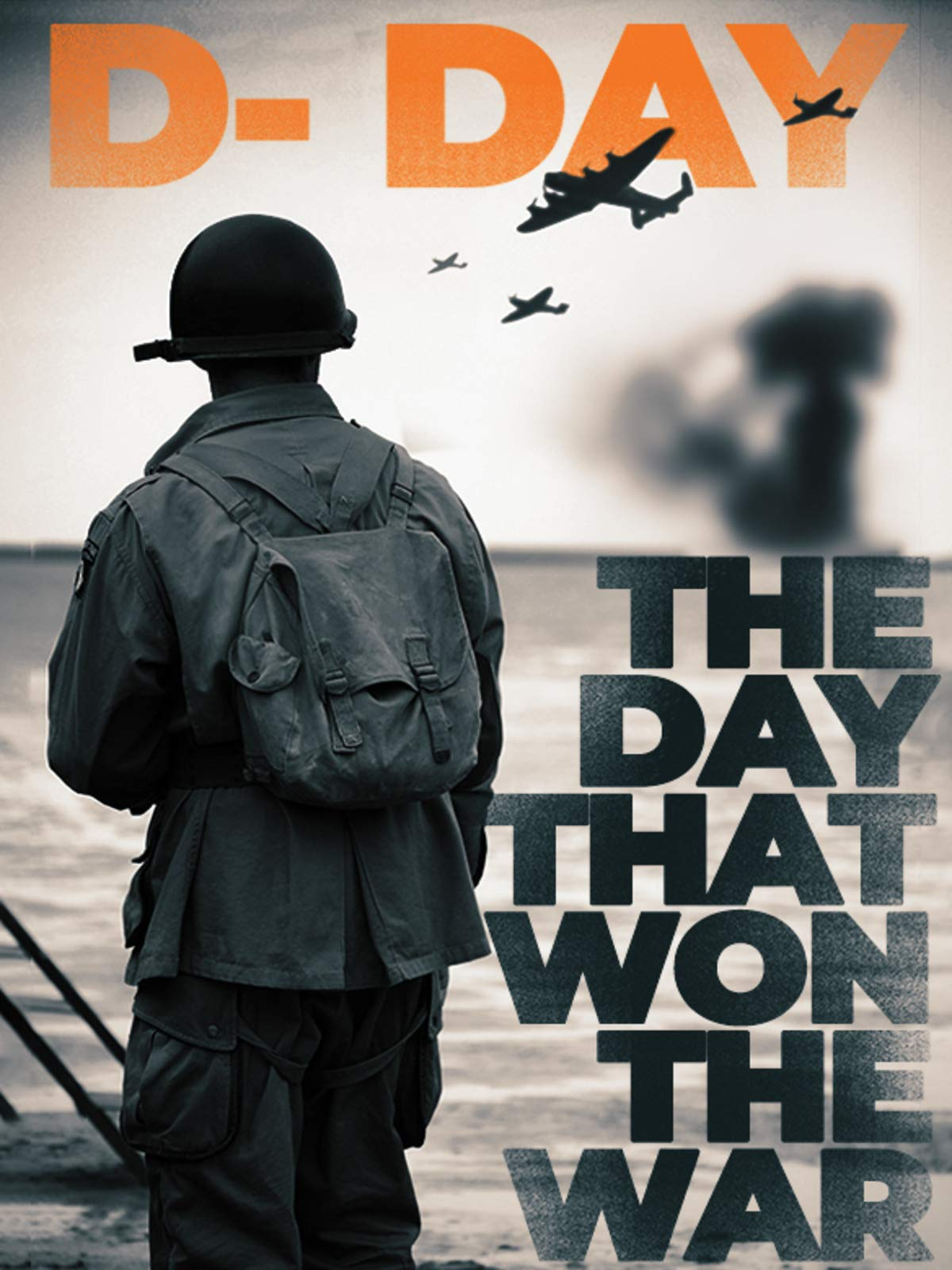 D-Day: The Day That Won the War