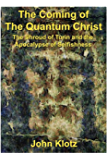 The Coming of the Quantum Christ: The Shroud of Turin and the Apocalypse of Selfishness