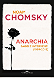 Anarchia: Saggi e interventi (1969-2015) (Italian Edition)