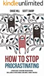 How to Stop Procrastinating: A Proven Guide to Overcome Procrastination,  Cure Laziness & Perfectionism, Using Simple 5...