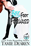 Best Foot Forward: A Romantic Comedy (The Best Girls Book 3)