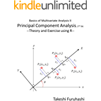 Basics of Multivariate Analysis II (Principal Component Analysis, 2nd Ed.): Theory and Exercise using R (English Edition…