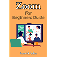 Zoom For Beginners Guide: A Complete Manual On Getting Started With Zoom For Chromecast, Virtual Teaching, Online…