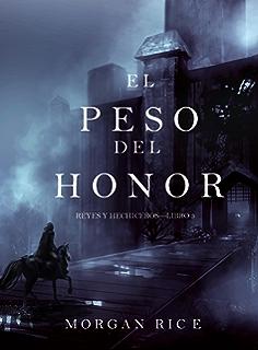 El Peso del Honor (Reyes y Hechiceros—Libro 3) (Spanish Edition)
