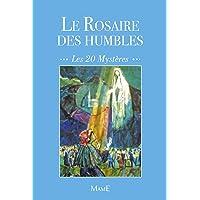 Le Rosaire des humbles : Les 20 mystères