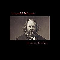 Essential Bakunin (English Edition)