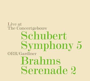 シューベルト : 交響曲第5番、ブラームス : セレナード第2番 / サー・ジョン・エリオット・ガーディナー | オルケストル・レヴォリューショネル・エ・ロマンティック (Schubert : Symphony No. 5, Brahms : Serenade No. 2 / Sir John Eliot Gardiner, Orchestre Revolutionnaire et Romantique) [CD] [Import] [Live] [日本語帯・解説付]