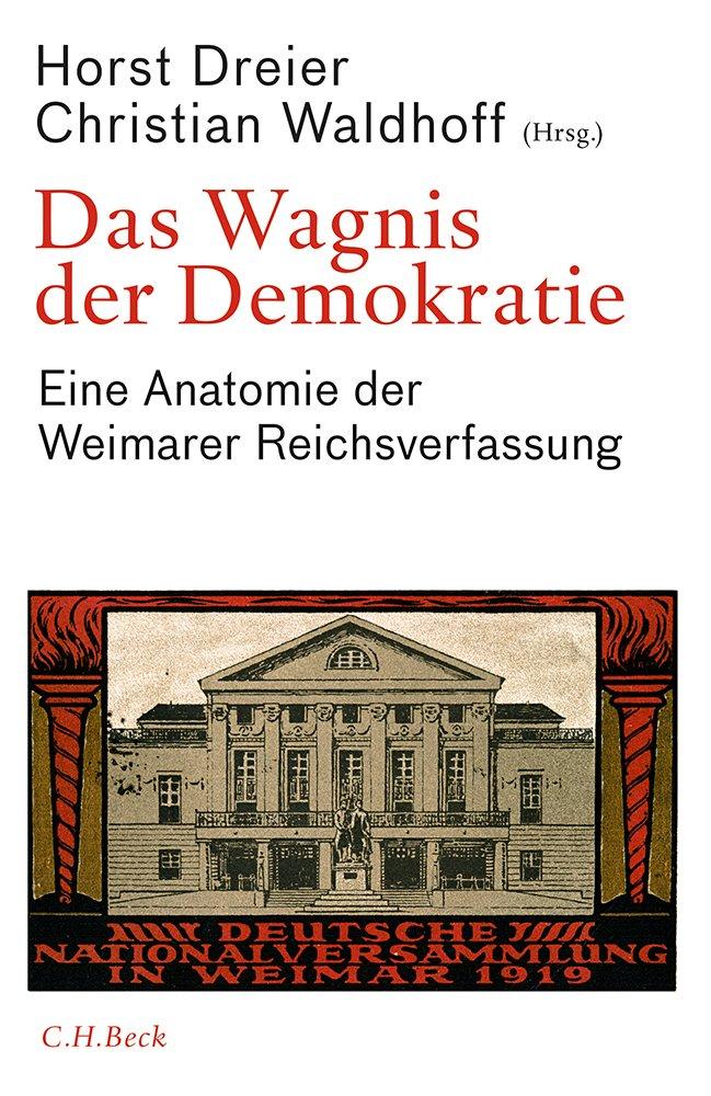 Das Wagnis der Demokratie: Eine Anatomie der Weimarer ...