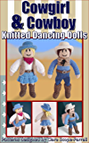 Cowgirl & Cowboy Knitted Dancing Dolls (Knitted Dancing Doll Knitting Patterns Book 3)