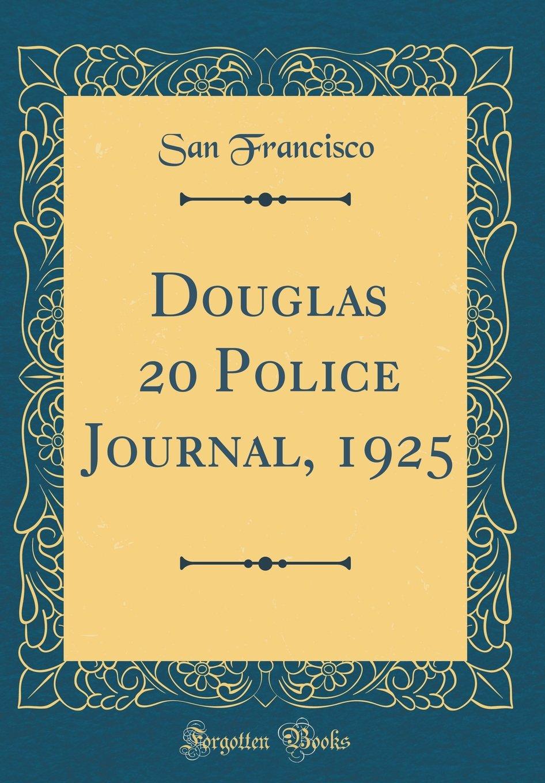 Douglas 20 Police Journal, 1925 (Classic Reprint) PDF Text fb2 book