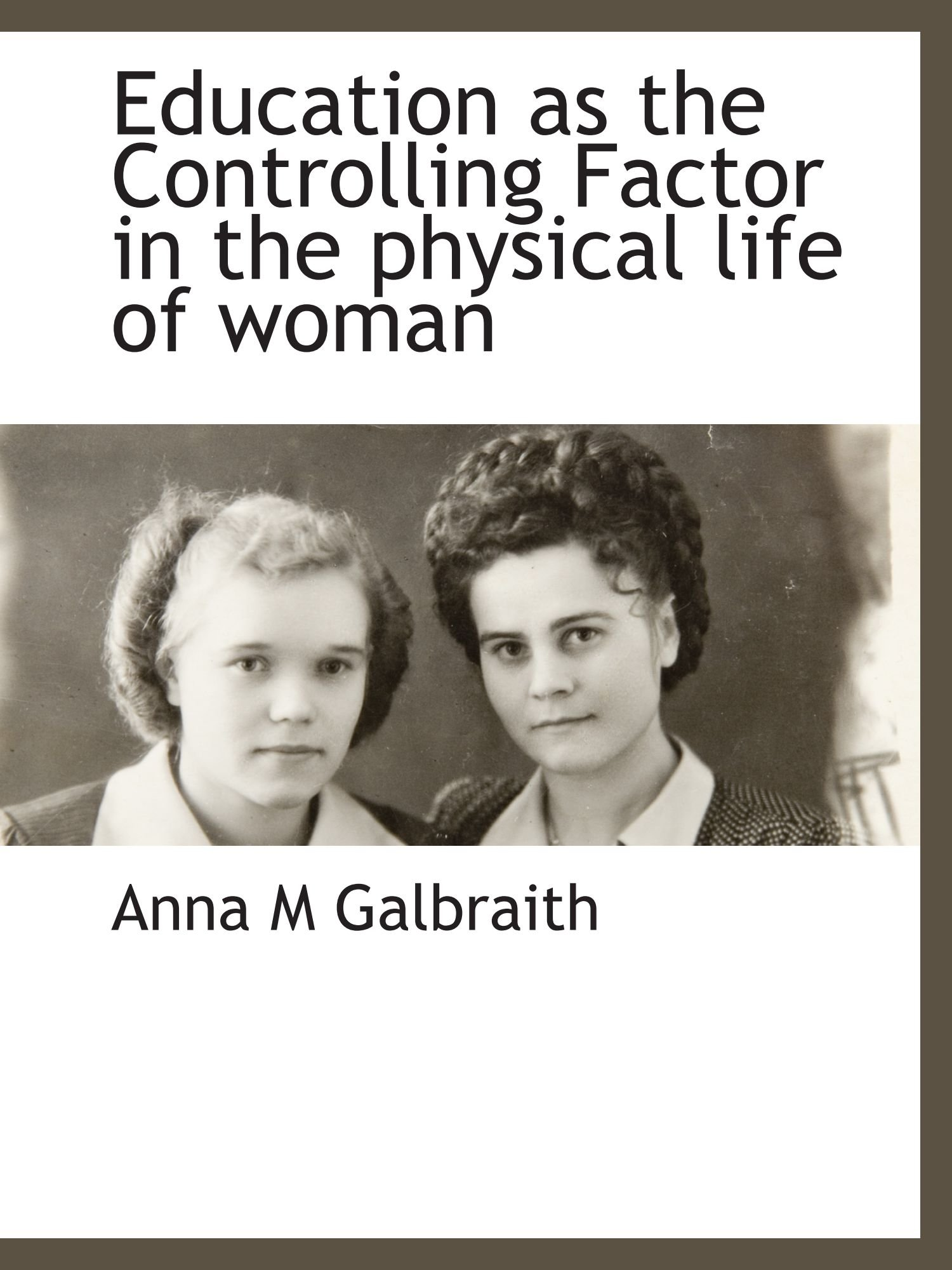 Education as the Controlling Factor in the physical life of woman pdf epub