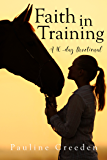 Faith In Training (Devotionals for Horse Lovers Book 2)