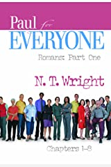 Paul for Everyone, Romans Part One: Chapters 1-8 Kindle Edition