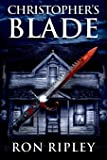 Christopher's Blade: Supernatural Horror with Scary Ghosts & Haunted Houses (Haunted Village Series)