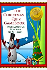 The Christmas Quiz Game Book: Facts And Fun For Kids Of All Ages (The Holiday And Occasion Quiz Game Books Book 1) Kindle Edition